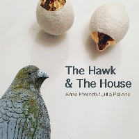 The Hawk and The House: An Artists Talk